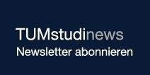 TUMstudinews - Newsletter abonnieren