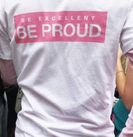 "Slogan on Shirt ""Be proud, be excellent"""