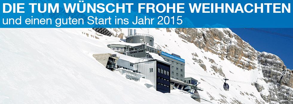 Die TUM wünscht frohe Weihnachten und einen guten Start ins Jahr 2015.