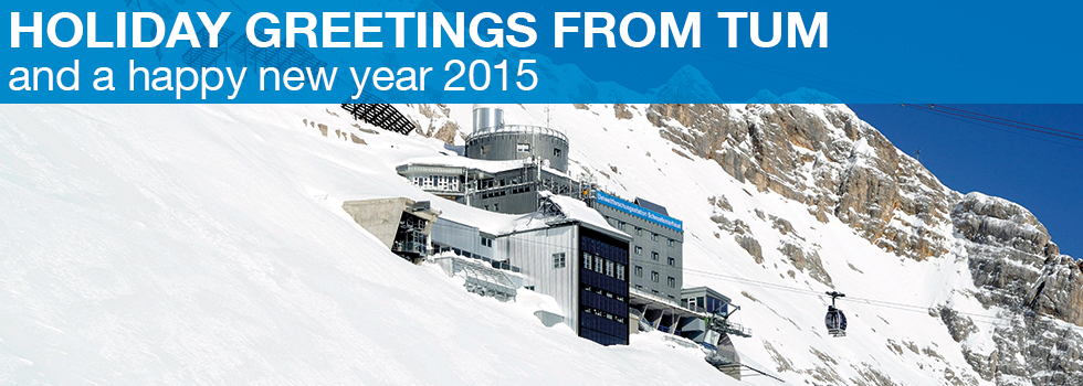 Holiday greetings from TUM and a happy new year 2015.