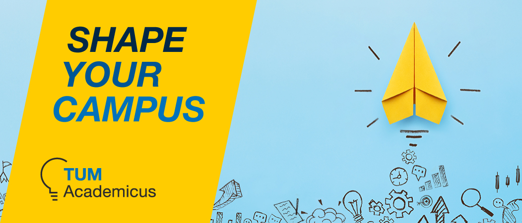 "Header graphic for the Academicus ideas competition: A vertically upward pointing yellow paper airplane in front of a light blue background with sketches; on the left the slogan ""Shape Your Campus"", below it the Academicus logo, consisting of the lettering ""TUM Academicus"" and a stylized light bulb"